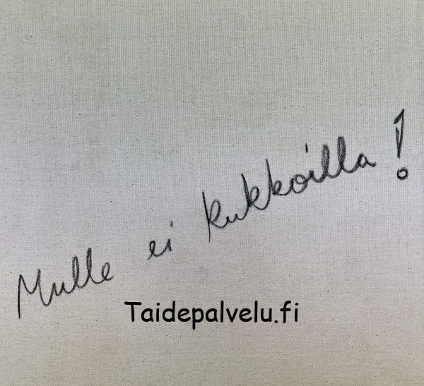 Ulla Kauhanen Mulle ei kukkoilla Kuva 3
